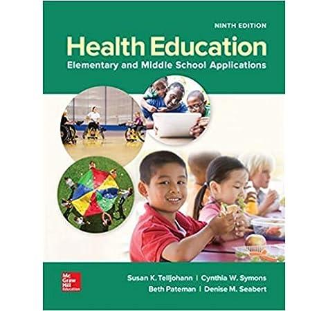 Health Education Elementary And Middle School Applications Telljohann Susan Symons Cynthia Pateman Beth Seabert Denise 9781260566277 Amazon Com Books