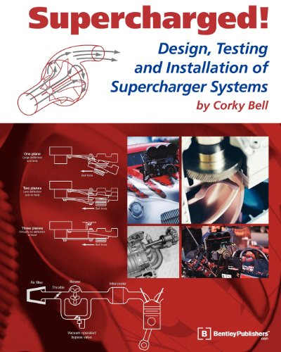 Supercharged! Design, Testing and Installation of Supercharger Systems (Supercharged Rod Hot)