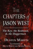 The Chapters of Jason West, Dusten Martin, 1456000802