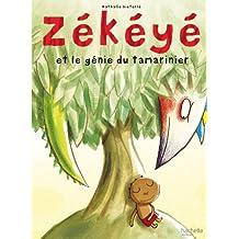 Zékéyé et le génie du tamarinier (Petites histoires Zékéyé) (French Edition)
