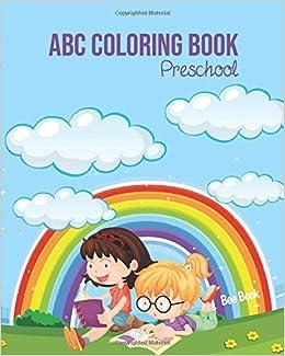 ABC Coloring Book Preschool: Kids And Toddler. Fun Coloring ...