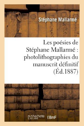 Les Poesies De Stephane Mallarme: Photolithographiees Du Manuscrit Definitif... Litterature French Edition