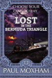 Lost in the Bermuda Triangle (Choose Your Own Way)