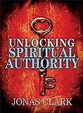 Unlocking Spiritual Authority