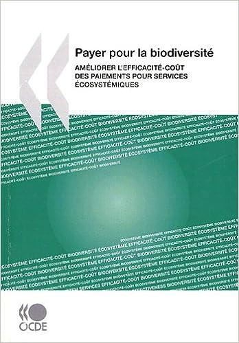 Livre Payer pour la biodiversité : Améliorer l'efficacité-coût des paiements pour services écosystémiques epub, pdf