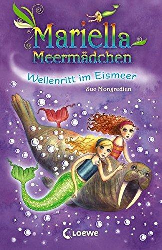 Mariella Meermädchen - Wellenritt im Eismeer: Band 6