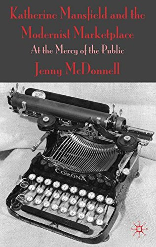 Katherine Mansfield and the Modernist Marketplace: At the Mercy of the Public