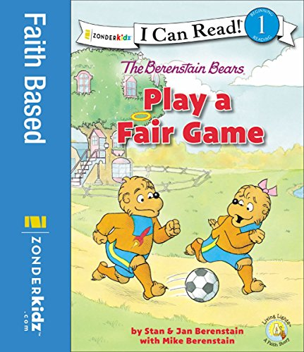 The Berenstain Bears Play a Fair Game (I Can Read! / Berenstain Bears / Living Lights)