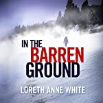 In the Barren Ground | Loreth Anne White