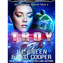 Troy - A Space Opera Colonization Adventure (Aeon 14: Building New Canaan Book 3)