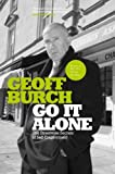 img - for Go It Alone: The Streetwise Secrets of Self Employment by Geoff Burch (2003-03-28) book / textbook / text book
