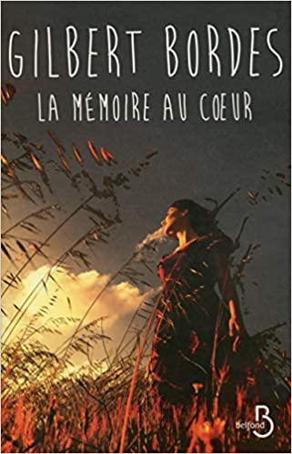 Amazon Fr La Memoire Au Coeur Gilbert Bordes Livres
