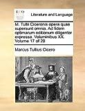 M Tullii Ciceronis Opera Quae Supersunt Omnia Ad Fidem Optimarum Editionum Diligenter Expressa Voluminibus Xx, Marcus Tullius Cicero, 1140930575