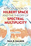 Introduction to Hilbert Space and the Theory of