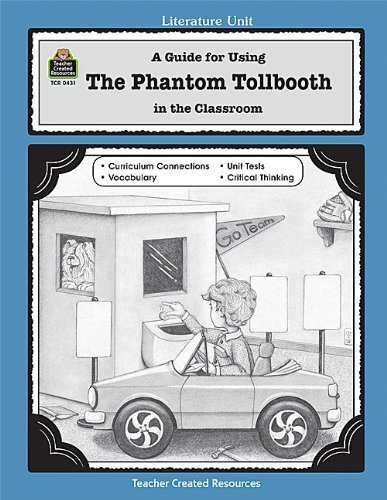 Download A Guide for Using The Phantom Tollbooth in the Classroom (Literature Units) Literature Unit by Kathleen L. Bulloch (2004) Paperback pdf epub