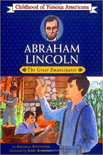 1ac0f7c02b48e Abraham Lincoln  The Great Emancipator (Childhood of Famous Americans)   Augusta Stevenson  9780020420309  Amazon.com  Books