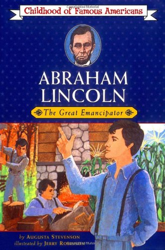 Abraham Lincoln: The Great Emancipator (Childhood of Famous Americans) -