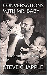 CONVERSATIONS WITH MR. BABY: A CELEBRATION OF NEW LIFE