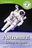 DK Readers L2: Astronaut: Living in Space offers