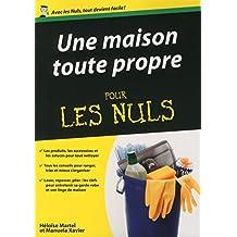 Une maison toute propre Pour les Nuls (French Edition)