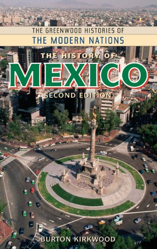 The History of Mexico, 2nd Edition (The Greenwood Histories of the Modern Nations)