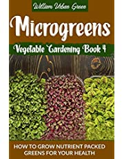 Microgreens: How to Grow Nutrient Packed Greens for your Health