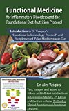 "Functional Medicine for Inflammatory Disorders and the Foundational Diet-Nutrition Protocol: Introduction to Dr Vasquez's ""Functional Inflammology Protocol� and Supplemented Paleo-Mediterranean Diet"