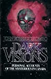 img - for Dark Visions: Personal Accounts of the Mysterious in Canada book / textbook / text book