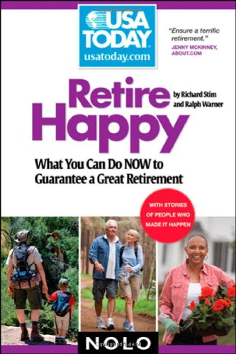 Retire Happy: What You Can Do Now to Guarantee a Great Retirement (USA TODAY/Nolo Series) PDF