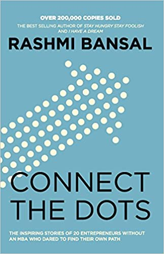 Connect The Dots: Rashmi Bansal: 9789381626702: Amazon.com: Books