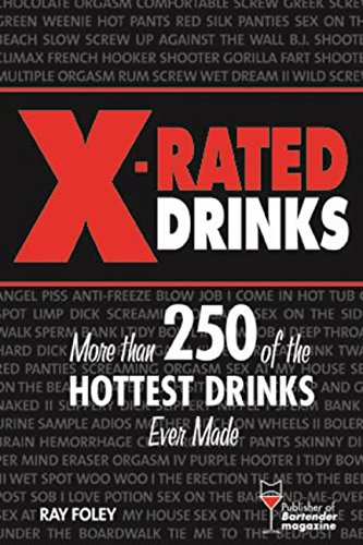 X-Rated Drinks: More Than 250 of the Hottest Drinks Ever Made (Bartending Magazine)