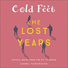Cold Feet: The Lost Years Audiobook by Carmel Harrington Narrated by Thomas Judd