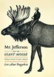 img - for Mr. Jefferson and the Giant Moose: Natural History in Early America book / textbook / text book