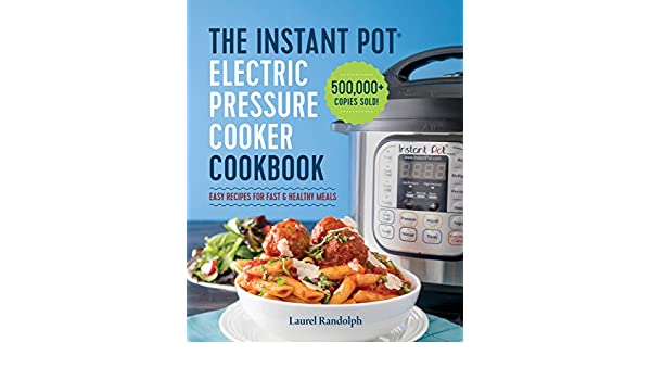 Instant Pot Electric Pressure Cooker Cookbook: Easy Recipes for Fast & Healthy Meals (English Edition) eBook: Laurel Randolph: Amazon.es: Tienda Kindle