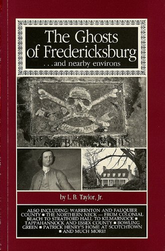 The Ghosts of Fredericksburg... and Nearby Environs