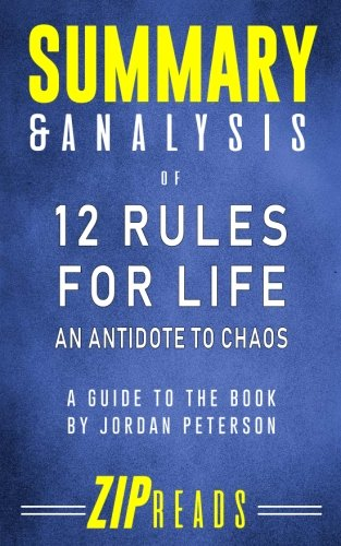 Summary & Analysis of 12 Rules for Life: A Guide to the Book by Jordan Peterson