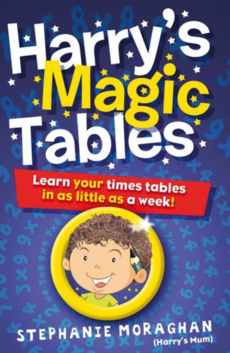 Harry's Magic Tables: Learn Your Times Tables in as Little as a Week - Magic!