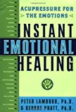 Instant Emotional Healing: Acupressure for the Emotions by Pratt, George, Lambrou, Peter (2000) Hardcover