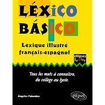 Lexico Basico Lexique Illustre Francais-espagnol Tous les Mots a