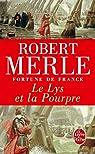 Fortune de France, tome 10 : Le Lys et la pourpre par Merle