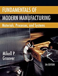 Introduction to manufacturing processes mikell p groover fundamentals of modern manufacturing materials processes and systems fandeluxe Gallery