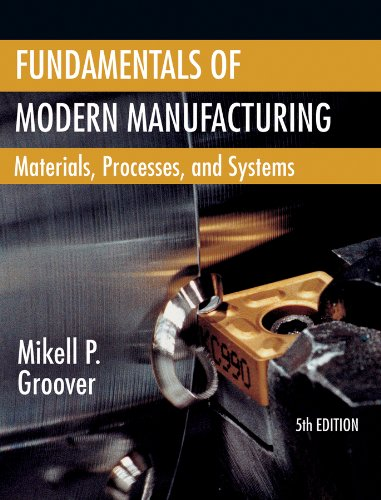 (Fundamentals of Modern Manufacturing: Materials, Processes, and Systems)