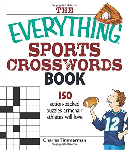 Download The Everything Sports Crosswords Book: 150 Action-Packed Puzzles Armchair Athletes Will Love pdf