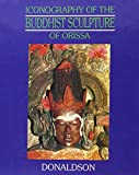 img - for Iconography of the Buddhist Sculpture of Orissa (2 Volume Set) book / textbook / text book