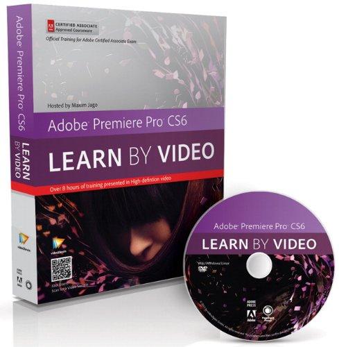 Adobe Premiere Pro CS6: Learn by Video: Core Training in Video Communication