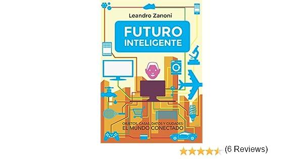 Futuro Inteligente: Objetos, casas, datos y ciudades: El mundo ...