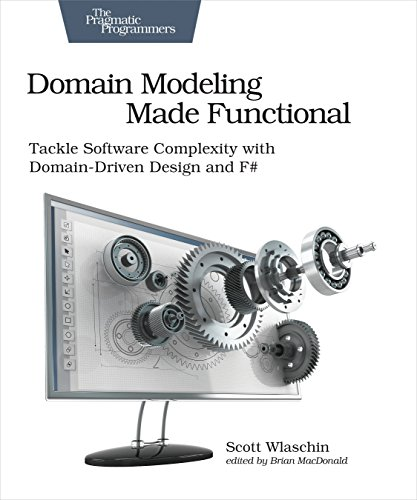 Domain Modeling Made Functional: Tackle Software Complexity with Domain-Driven Design and F# by Pragmatic Bookshelf