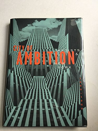 City of Ambition: Artists & New York 1900-1960