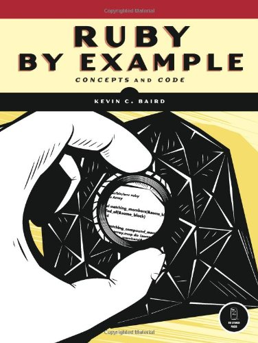 Ruby by Example: Concepts and Code by Kevin C. Baird, Publisher : No Starch Press
