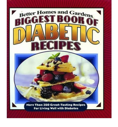 Ebook Better Homes And Gardens Biggest Book Of Diabetic